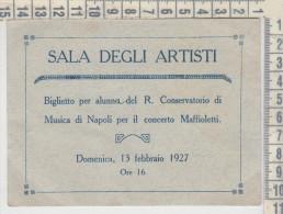 Biglietto Ingresso  Ticket  1927 Napoli Sala Degli Artisti Concerto Musica Lirica - Toegangskaarten