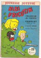 Jeunesse Joyeuse N°28 De Juin 1957 Bibi Fricotin Chasseur De Fauves, Charlot Hors La Loi, L´île Au Trésor - Autre Magazines