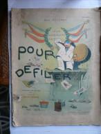 """-Album Inédit De Caricatures Militaires""""Pour Défiler...""""de Jean Villemot En Couleurs1901-1905 Préface De Franc-Nohain- - Français"""