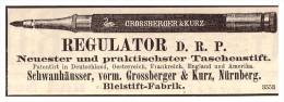 Original Werbung - 1884 - REGULATOR D.R.P. - Bleistift - Fabrik In Nürnberg , Schwanhäusser , Grossberger & Kurz !!! - Schreibgerät