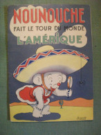 Nounouche Fait Le Tour Du Monde L´amérique Par Durst Bande Dessinée Enfantina 1953 - Sonstige