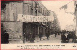 CPA 10 BAR SUR AUBE Manifestations Des Vignerons Mars 1911 Une Banderolle Curieuse Drapeaux Crépés De Deuil  En Berne - Bar-sur-Aube