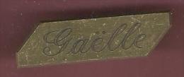39915- Pin's Gaelle..Prenom. - Pin's