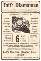 Original Werbung - 1901 - Tait`s Diamanten , Diamond Palace In Berlin , Juwelier , Diamant !!! - Diamond