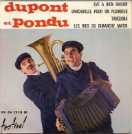 Dupont Et Dondu 45t. EP *eve A Bien Raison* - Other - French Music