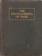 """CUISINE - """" The Encycopedia Of Food """" Par Artemas Ward ( 1848 - 1925 ) - 1ere édition 1923 - Cuisine Générale"""