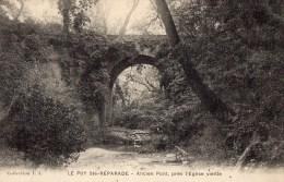 411Po    13 Le Puy Ste Reparade Ancien Pont Prés De La Vieille église - Non Classés