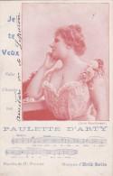 CPA  ARTISTE   Paulette D' ARTY   Reine De La VALSE LENTE  Partition MUSIQUE Erik SATIE  Je Te Veux 1904 - Artiesten