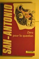 Commissaire SAN - ANTONIO Frédéric DARD     Zéro Pour La Question   N° 34,    1990 - San Antonio