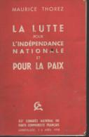 Maurice THOREZ La Lutte Pour L´indépendance Nationale Et Pour La Paix - Politica
