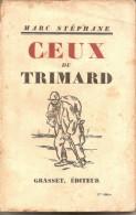 Ceux Du Trimard-grasset Editeur - Books, Magazines, Comics