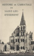 Fascicule  Touristique/ Histoire De L'Abbatiale De Saint-Leu-d'Esserent/OISE/ 1961       PGC79 - Dépliants Touristiques