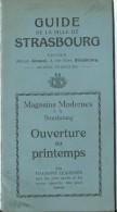Guide De La Ville De Strasbourg/Editeur AMMEL/ Magasins Modernes /Alsace/ Vers 1920     PGC80 - Tourism Brochures
