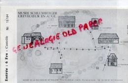 14 - CREVECOEUR EN AUGE- CAEN - TICKET ENTREE MUSEE SCHLUMBERGER - MUSEE RECHERCHE PETROLE - Tickets D'entrée