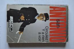 Commissaire SAN - ANTONIO Frédéric DARD   Circulez ! Y A Rien à Voir   N°  132  1987 EO - San Antonio