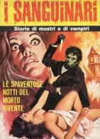 I SANGUINARI N°32  LE SPAVENTOSE NOTTI DEL MORTO VIVENTE - Libri, Riviste, Fumetti