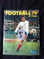 Football Foot Album 79 Manque 14 Images   Panini  état Voir Toutes Les Pages Sont Scanées - Vieux Papiers