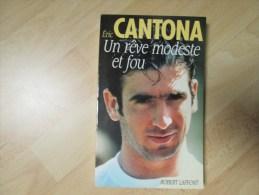CANTONA UN REVE MODESTE ET FOU - Books