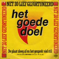 """* 7"""" *  HET GOEDE DOEL - NET ZO LIEF GEFORTUNEERD (Holland 1984) - Vinylplaten"""