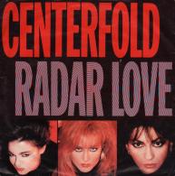 "* 7"" *  CENTERFOLD - RADAR LOVE (Holland 1986) - Rock"