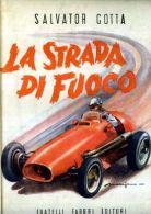 SALVATOR GOTTA LA STRADA DI FUOCO AUTOMOBILISMO EROICO 1898-1908 FABBRI EDITORE  TARGA FLORIO NAZZARO CAGNO - Sport