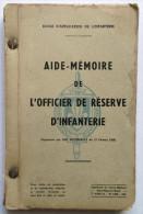 DATE 1955 . LIVRE AIDE-MEMOIRE DE L OFFICIER DE RESERVE D INFANTERIE  1955 SAINT MAIXENT L ECOLE