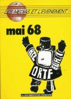 MAI 68  Les Médias Et L´ événement  Par La Documentation Française  Fac-similés Affiches Et Journaux De L´époque. - Histoire