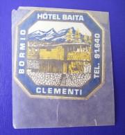 HOTEL ALBERGO PENSIONE NO BAITA BORMIO CLEMENTI ITALIA ITALY TAG STICKER DECAL LUGGAGE LABEL ETIQUETTE AUFKLEBER - Hotel Labels