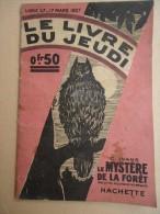 Hachette  - Le Livre Du Jeudi No 47 - 17 Mars 1927 - C. Ivans -  Le Mystère De La Forêt - Hachette