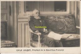 CPA EMILE LOUBET PRESIDENT DE LA REPUBLIQUE FRANCAISE - Hommes Politiques & Militaires