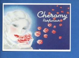 """N°2000 - Repro """"carte Publicitaire..Parfum Cheramy ... Edit Clouet....   Recto-verso - Pubblicitari"""