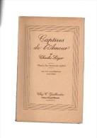 Charles Léger.Captives De L'Amour.Seize Illustrations Hors-texte,deux Fac-similés De Lettres Autographes.263 Pages.1933. - Altri