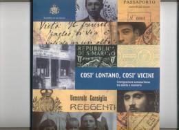 COSI' LONTANO, COSI' VICINI - L'EMIGRAZIONE SAMMARINESE - Geschichte, Biographie, Philosophie