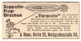 Original Werbung - 1917 -Zeppelin - Flugdrachen , Drachen Torpedo , A. Maas In Berlin !!! - Antikspielzeug