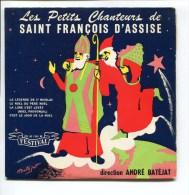 LES PETITS CHANTEURS SAINT FRANCOIS D ASSISE  SAINT NICOLAS PERE NOEL 45 T   BATEJAT SAINT MAUR - Weihnachtslieder