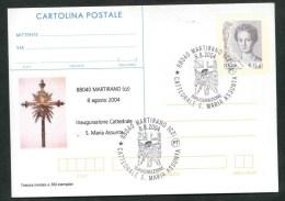 2004 Italia, Martirano Inaugurazione Cattedrale S.Maria Assunta, Intero Postale Con Soprastampa Privata - 6. 1946-.. Repubblica