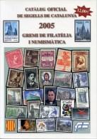 CATÀLEG OFICIAL DE SEGELLS DE CATALUNYA - 2005 - Gremi De Filatélia I Numismàtica / Catálogo / Catalogue - Spain - Spagna