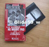 Alfred Hitchcock - Le Passé Ne Meurt Pas - K7 Vidéo VHS Noir & Blanc - Muet (Ed. Atlas) - Occasion - Action, Aventure