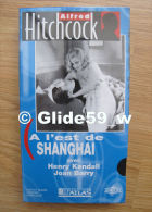 Alfred Hitchcock - A L'est De Shanghaï - K7 Vidéo VHS Noir & Blanc - Version Française (Ed. Atlas) - Neuve - Action, Aventure