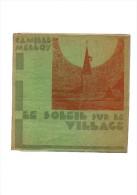 Camille Melloy.Le Soleil Sur Le Village.190 Pages.1931.Frontispice :portrait,gravure Sur Bois D'Alfred Martin. - Poésie