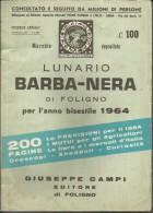 LUNARIO BARBA-NERA DI FOLIGNO PER L'ANNO BISESTILE 1964 - Altri