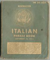 LIBRO FRASI ITALIANI PER MILITARI AMERICANI IN ITALIA WAR DEPARTMENT WASHINGTON ANNO 1943 SECONDA GUERRA MONDIALE - Dizionari