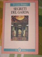 GARDA SEGRETI DEL GARDA TULLIO FERRO                     QUI ENTRATE!!! - Storia, Biografie, Filosofia