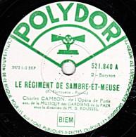 78 Trs - POLYDOR 521.840 -  état  EX - Charles CAMBON - LE REGIMENT DE SAMBRE ET MEUSE - MARCHE LORRAINE - 78 T - Disques Pour Gramophone