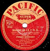 78 Trs - PACIFIC 3153 -  état  TB -  PIERRE NOUGARO - MARCHE DE LA 2e DB - LE CHANT DE LA LIRERATION - 78 T - Grammofoonplaten
