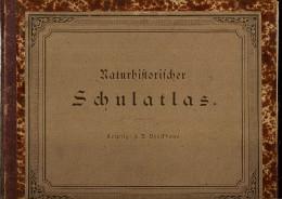 NATURHISTORISCHER SCHULATLAS 1880 , Dr FRIEDRICH TRAUMULLER - Nature