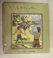 """Années 30    """" Le Robinson Suisse  """"  R. Wyss   Illustrations  De Maréchaux - Livres, BD, Revues"""