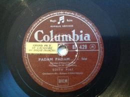 Disque 78 Tours, 25 Cm,Edith-Piaf:padam,padam / La Chanson De Catherine Rare-columbia-BF-429 - 78 Rpm - Gramophone Records