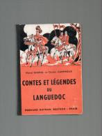 CONTES ET LEGENDES DU LANGUEDOC  NATHAN 1954 MARCEL BARRAL ET CHARLES CAMPROUX - Languedoc-Roussillon