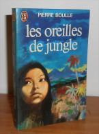 Les Oreilles De Jungle. Pierre Boulle - Romantique